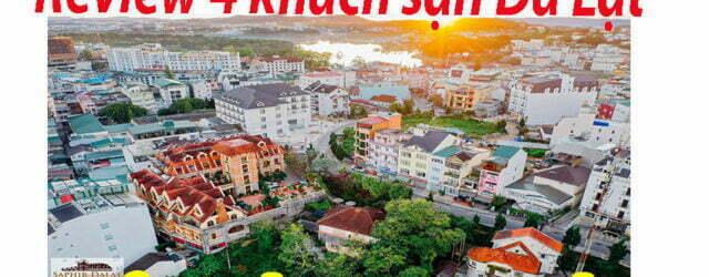 review-khach-san-da-lat